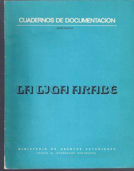 CUADERNOS DE DOCUMENTACIÓN. LA LIGA ÁRABE