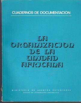 CUADERNOS DE DOCUMENTACIÓN. LA ORGANIZACIÓN DE LA UNIDAD AFRICANA