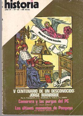 HISTORIA 16. AÑO IV. NUM. 44, DIC. 1979. V CENTENARIO DE JORGE MANRIQUE/ LAS PURGAS DEL PCE/ POMPEYA/...