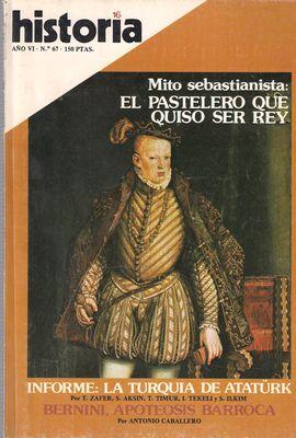 HISTORIA 16. AÑO VI, NUM. 67, NOVIEMBRE 1981. MITO SEBASTIANISTA/ LA TURQUÍA DE ATATÜRK/ BERNINI, APOTEOSIS BARROCA/ ...
