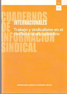 CUADERNOS INTERNACIONALES DE INFORMACIÓN SINDICAL. NUM. 41, 2003.  TRABAJO Y SINDICALISMO EN EL CONFLICTO ISRAELO-PALESTINO