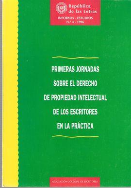 REPÚBLICA DE LAS LETRAS.INFORMES.ESTUDIOS, NUM. 4, 1996. PRIMERAS JORNADAS SOBRE EL DERECHO DE PROPIEDAD INTELECTUAL DE LOS ESCRITORES EN LA PRÁCTICA