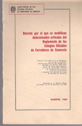 DECRETO POR EL QUE SE MODIFICAN DETERMINADOS ARTÍCULOS DEL REGLAMENTO DE COLEGIOS OFICIALES DE CORREDORES DE COMERCIO
