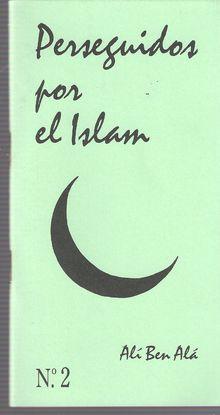 PERSEGUIDOS POR EL ISLAM, NUM. 2