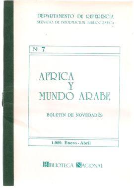 DEPARTAMENTO DE REFERENCIA. SERVICIO DE INFORMACIÓN BIBLIOGRÁFICA. NUM. 7. ÁFRICA Y MUNDO ÁRABE. BOLETÍN DE NOVEDADES. ENERO-ABRIL 1989