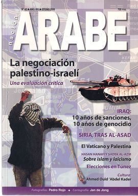 NACIÓN ÁRABE. AÑO XIV, NUM. 42, OTOÑO 2000. LA NEGOCIACIÓN PALESTINO-ISRAELÍ/ IRAQ: 10 AÑOS DE SANCIONES/ SIRIA, TRAS AL-ASAD/ EL VATICANO Y PALESTINA