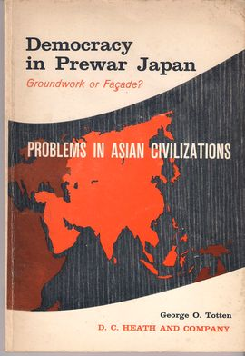 PROBLEMS IN ASIAN CIVILIZATIONS. DEMOCRACY IN PREWAR JAPAN. GROUNDWORK OR FAÇADE?
