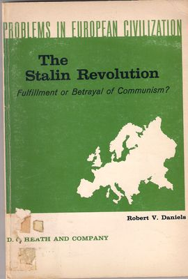 PROBLEMS IN EUROPEAN CIVILIZATION. THE STALIN REVOLUTION. FULFILLMENT OR BETRAYAL OF COMMUNISM?