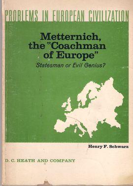 PROBLEMS IN EUROPEAN CIVILIZATION. METTERNICH, THE