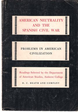 PROBLEMS IN AMERICAN CIVILIZATION. AMERICAN NEUTRALITY AND THE SPANISH CIVIL WAR