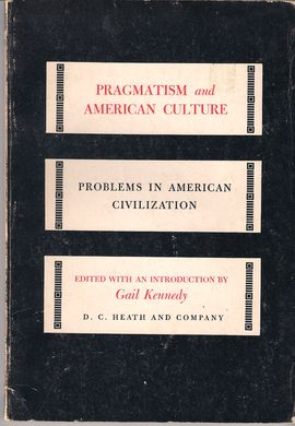 PROBLEMS IN AMERICAN CIVILIZATION. PRAGMATISM AND AMERICAN CULTURE