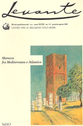 LEVANTE. ANNO XLVIII, N. 1-2 GENNAIO-AGOSTO 2001. MAROCCO FRA MEDITERRANEO E ATLANTICO. MAROCCO E ITALIA/ SOVRANI DELL' ANTICA MAURITANIA/ GENOVA E IL