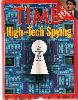 TIME. N. 47, NOVEMBER 23, 1987/ HIGH-TECH SPYING/ THE WEST STRUGGLES TO KEEP ITS SECRETS/ ORTEGA'S NEW PLAN/...