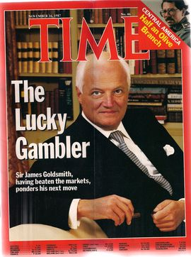 TIME. N. 46, NOVEMBER 16, 1987/ THE LUCKY GAMBLER. SIR JAMES GOLDSMITH, HAVING BEATEN THE MARKETS, PONDERS HIS NEXT MOVE/ CENTRAL AMERICA. HALF AN OLI
