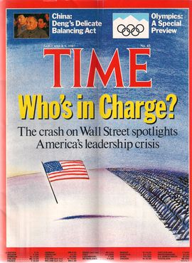 TIME. N. 45, NOVEMBER 9, 1987/ WHO'S IN CHARGE? THE CRASH ON WALL STREET SPOTLIGHTS AMERICA'S LEADERSHIP CRISIS/ CHINA: DENG'S DELICATE BALANCING ACT/