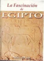 LA FASCINACIÓN DE EGIPTO