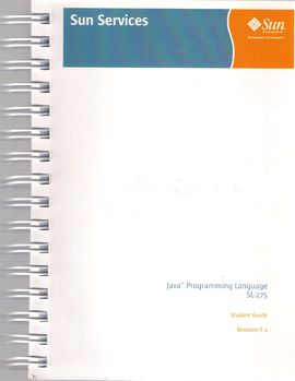 JAVA (TM) PROGRAMMING LANGUAGE SL-275. STUDENT GUIDE.  REVISION F. 1