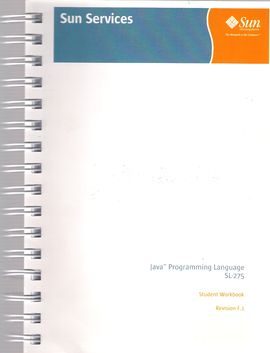 JAVA (TM) PROGRAMMING LANGUAGE SL-275. STUDENT WORK BOOK. REVISION F.1