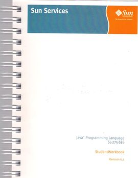 JAVA (TM) PROGRAMMING LANGUAGE SL-275-SE6. STUDENT WORK BOOK. REVISION G.1