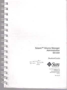 SOLARIS (TM) VOLUME MANAGER ADMINISTRATION ES-222. STUDENT GUIDE. REVISION B
