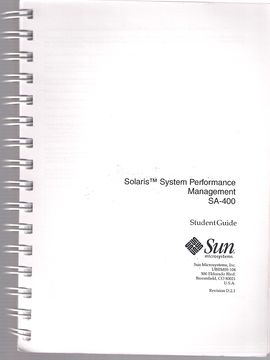 SOLARIS (TM) SYSTEM PERFORMANCE MANAGEMENT SA-400. STUDENT GUIDE. REVISION D.2.1