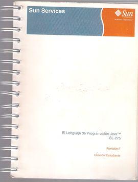 EL LENGUAJE DE PROGRAMACIÓN JAVA (TM) SL-275. GUÍA DEL ESTUDIANTE. REVISIÓN F