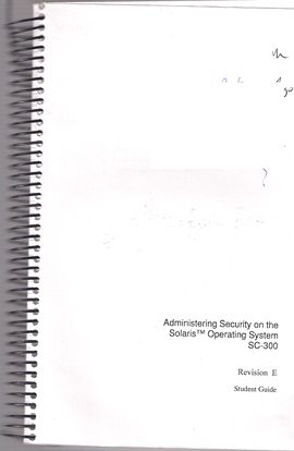 ADMINISTERING SECURITY ON THE SOLARIS (TM) OPERATING SYSTEM SC-300. STUDENT GUIDE. REVISION E.