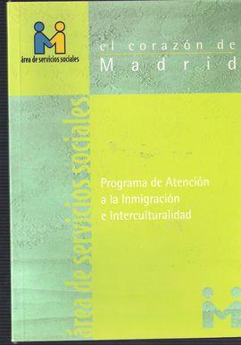 EL CORAZON DE MADRID: PROGRAMA DE ATENCIÓN A LA INMIGRACIÓN E INTERCULTURALIDAD