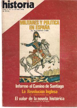 HISTORIA 16, AÑO I, NÚM. 2, JUNIO 1976. MILITARES Y POLÍTICA EN ESPAÑA/ INFORME: EL CAMINO DE SANTIAGO/ LA REVOLUCIÓN INGLESA/ EL VALOR DE LA NOVELA H
