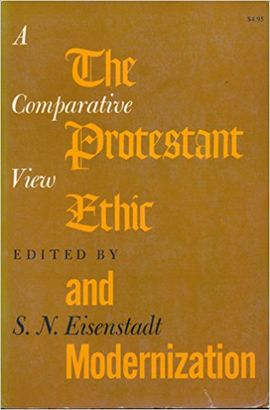 THE PROTESTANT ETHIC AND MODERNIZATION: A COMPARATIVE VIEW