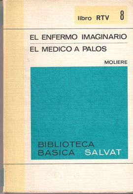 EL ENFERMO IMAGINARIO/ EL MÉDICO A PALOS. LIBRO RTV 8