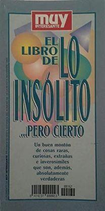 EL LIBRO DE LO INSÓLITO... PERO CIERTO DE  MUY INTERESANTE
