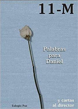 11-M. PALABRAS PARA DANIEL Y CARTAS AL DIRECTOR