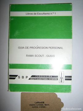 GUÍA DE PROGRESIÓN PERSONAL. SCOUTS BADEN POWELL ESPAÑA. GUÍAS