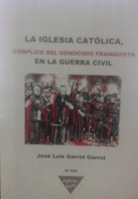 LA IGLESIA CATÓLICA, CÓMPLICE DEL GENOCIDIO FRANQUISTA EN LA GUERRA CIVIL