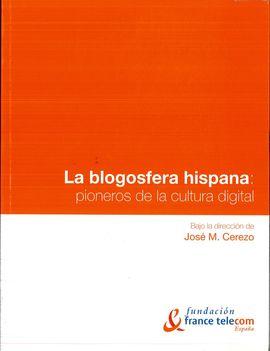 LA BLOGOSFERA HISPANA (PIONEROS DE LA CULTURA DIGITAL)
