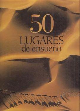 50 LUGARES DE ENSUEÑO.