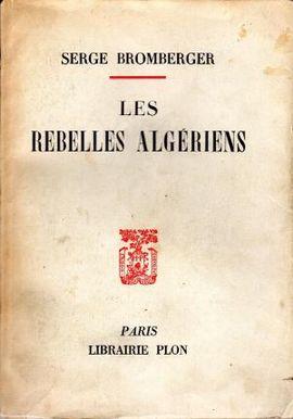 LES REBELLES ALGÉRIENS