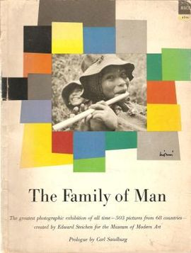 THE FAMILY OF MAN: THE GREATEST PHOTOGRAPHIC EXHIBITION OF ALL TIME 503 PICTURES FROM 68 COUNTRIES