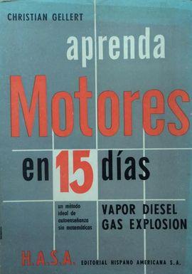 APRENDA MOTORES EN 15 DÍAS  - VAPOR DIESEL GAS EXPLOSIÓN