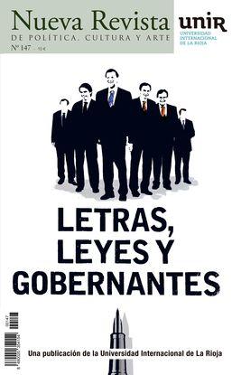 NUEVA REVISTA DE POLITICA, CULTURA Y ARTE. UNIR. N147. LETRAS, LEYES Y GOBERNANTES