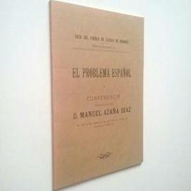 EL PROBLEMA ESPAÑOL I. (EDICIÓN FACSÍMIL DE LA CONFERENCIA EN LA CASA DEL PUEBLO DE ALCALÁ DE HENARES, DEL 4 DE FEBRERO DE 1911