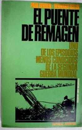 EL PUENTE DE REMAGEN. 7 MARZO 1945