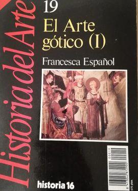 EL ARTE GÓTICO (I)  (HISTORIA DEL ARTE Nº 19)