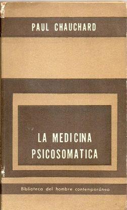 LA MEDICINA PSICOSOMÁTICA. PAUL CHAUCHARD