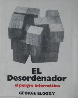 EL DESORDENADOR. EL PELIGRO INFORMÁTICO