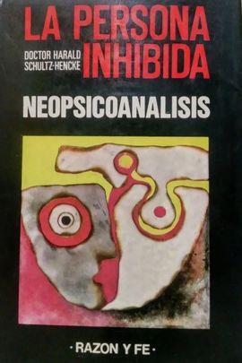 LA PERSONA INHIBIDA MANUAL DE NEOPSICOANÁLISIS