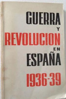 GUERRA Y REVOLUCIÓN EN ESPAÑA 1936 - 1939. TOMO III