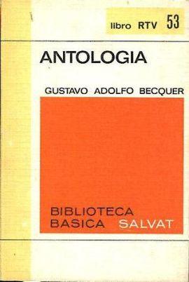 GUSTAVO ADOLFO BÉCQUER. ANTOLOGÍA