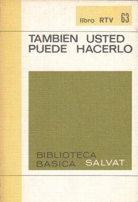 USTED TAMBIÉN PUEDE HACERLO
